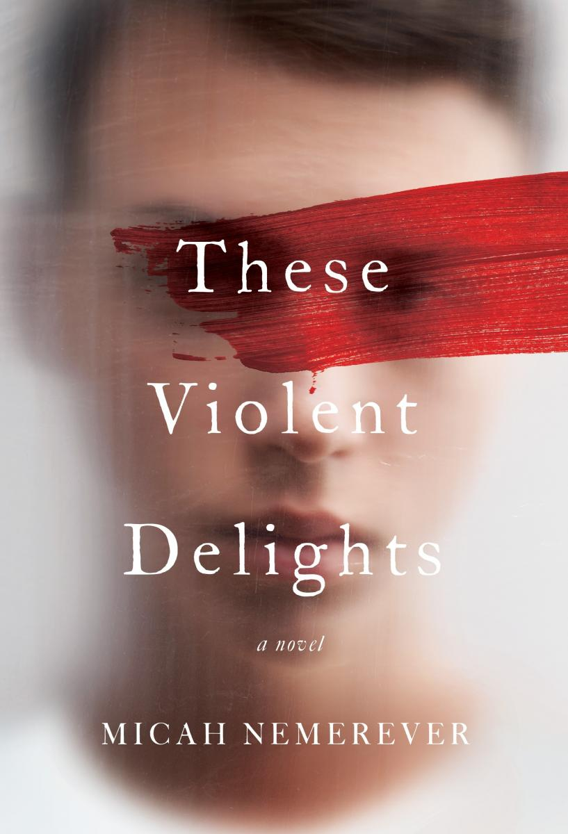 Book Jacket Image These Violent Delights by Micah Nemerever