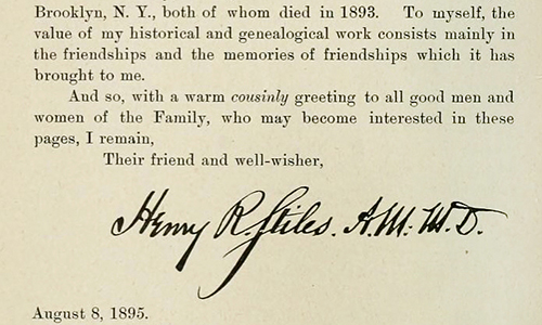 "Prefatory note with Stiles' signature: ""To myself, the value of my historical and genealogical work consists mainly in the friendships and the memories of friendships which it has brought to me."""