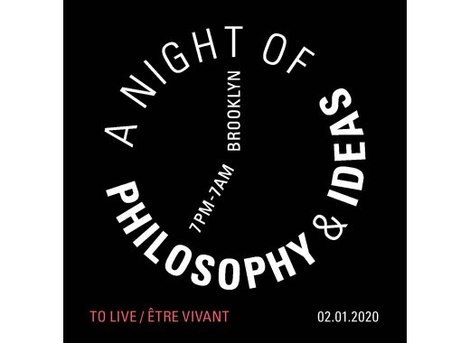 A Night of Philosophy and Ideas: To Live/Être Vivant