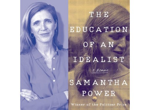Samantha Power on The Education of an Idealist