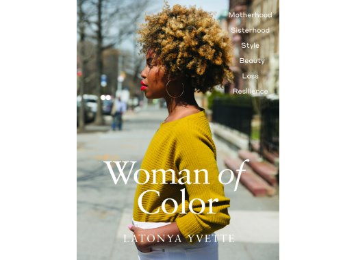 Woman of Color: Motherhood, Sisterhood, Style, Beauty, Loss, Resilience