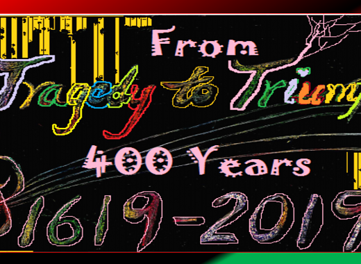 Community Performance: From Tragedy to Triumph - 400 Years (1619-2019)