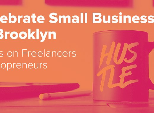 Celebrate Small Business in Brooklyn: Focus on Freelancers and Solopreneurs