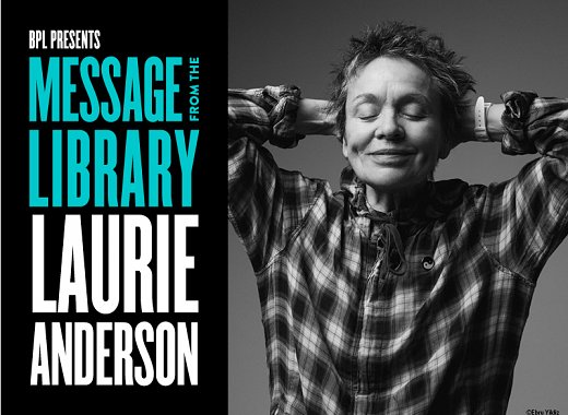 Message from the Library: Laurie Anderson