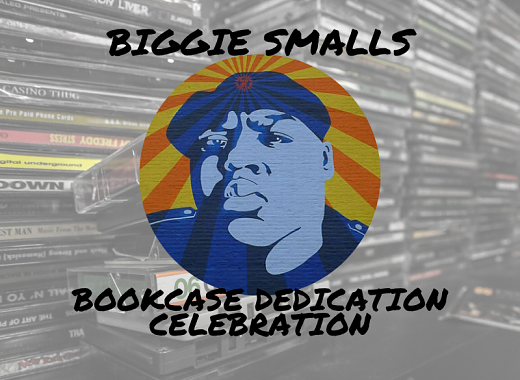 "Friends of Clinton Hill Library Christopher Wallace ""Biggie Smalls"" Bookcase Dedication Celebration"