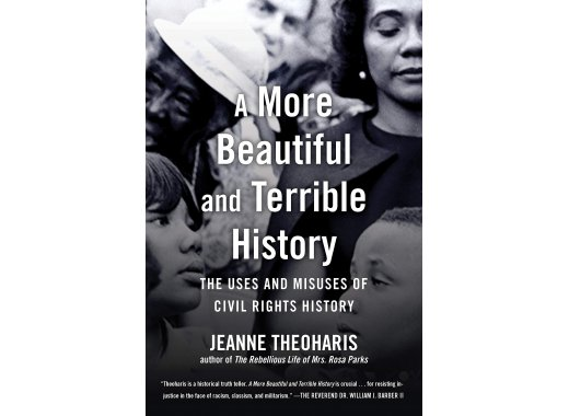Author Talk: A  More Beautiful and Terrible History: Uses and Misuses of Civil Rights History  with Jeanne Theoharis