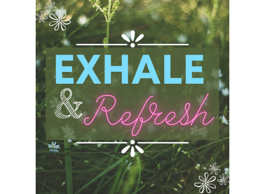 Exhale and Refresh