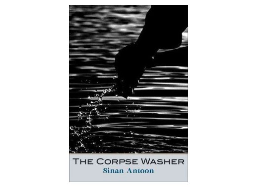 Book Discussion: The Corpse Washer by Sinan Antoon