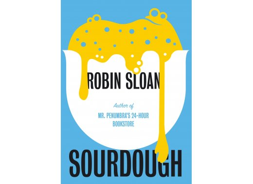 Book Discussion: Sourdough by Robin Sloan
