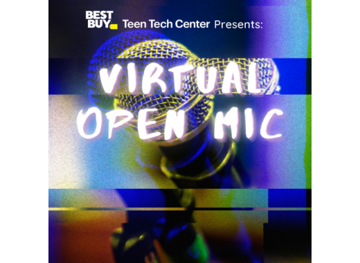 Best Buy Teen Tech Center Presents: Virtual Open Mic