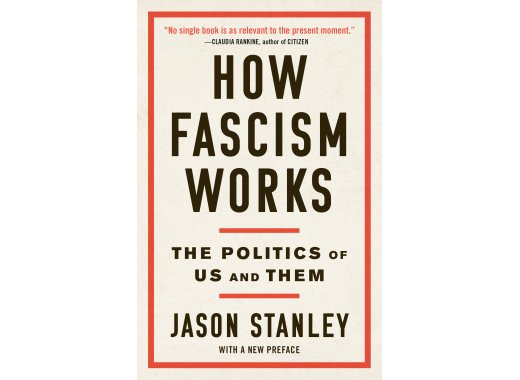 Live via ZOOM: Jason Stanley on How Fascism Works: The Politics of Us and Them