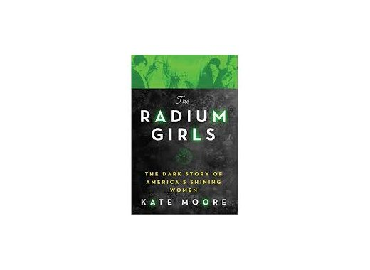 Book Discussion: Radium Girls by Kate Moore
