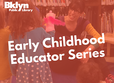 BKLYN Early Childhood Educator Series Session 4: Bodies, Curiosity and Touching