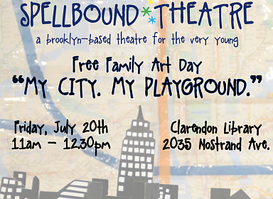 "Free Family Art Day with Spellbound Theatre: ""My City. My Playground."""
