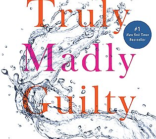 Book Discussion: Truly Madly Guilty By Liane Moriarty