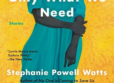 Book Discussion: We Are Taking Only What We Need: Stories By Stephanie Powell Watts