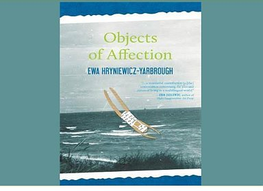 Ewa Hryniewicz-Yarbrough: Objects of Affection