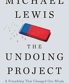 Book Discussion - The Undoing Project : a friendship that changed our minds by Michael Lewis