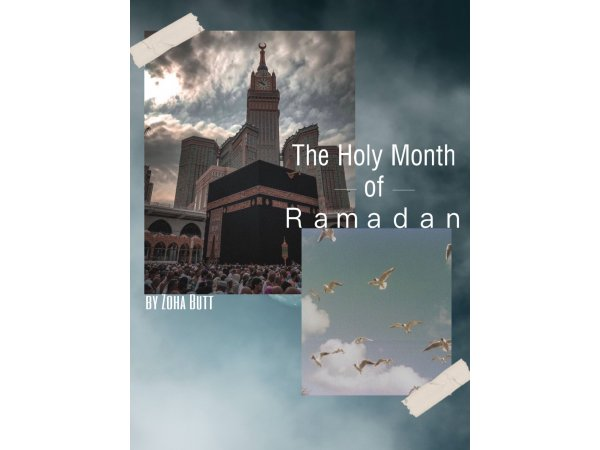 The Holy Month of Ramadan by Zoha Butt