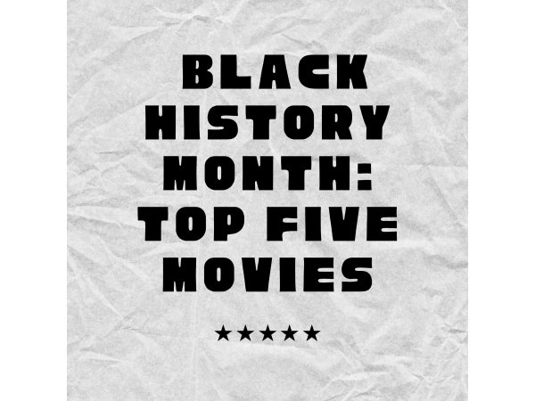 Black History Month: Top 5 Movies