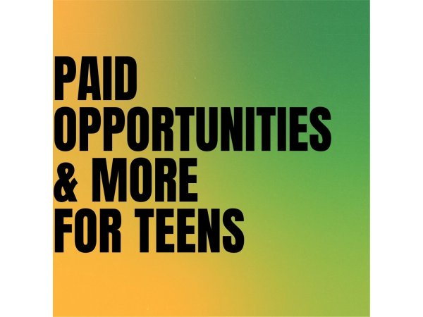 Paid Opportunities and More for Teens
